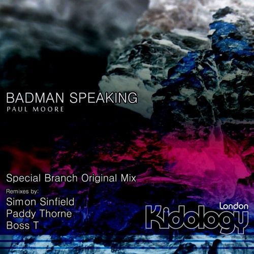 Paul Moore - Badman Speakin - Kidology London