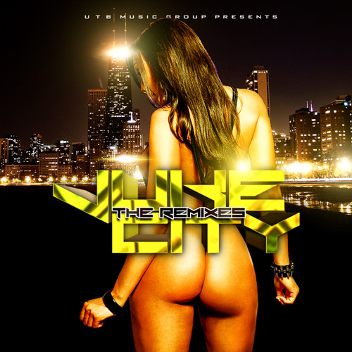 Chicago Is Juke City (the remixes)