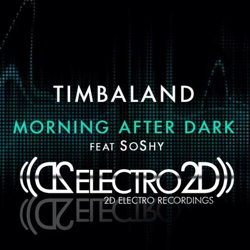 Timbaland - Morning After Dark (2D Electro Remix)