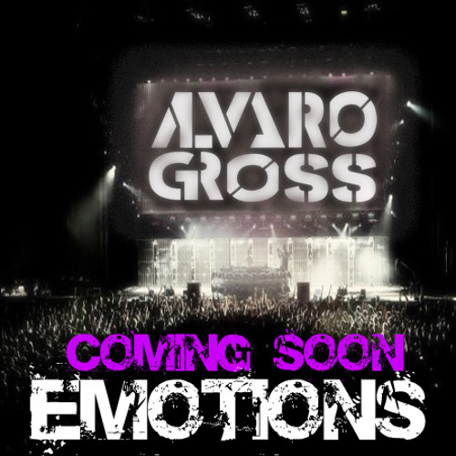 Alvaro Gross - Emotions  ***COMING SOON***