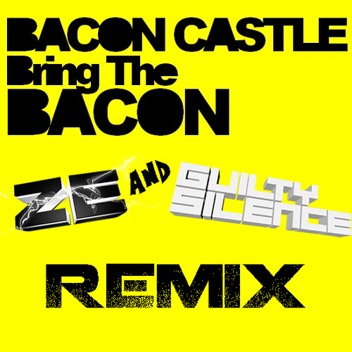 Bacon Castle - Bring The Bacon [Zero Excuse & Guilty Silence Remix] [Forthcoming Identity Records]