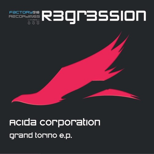 Acida Corporation -Grand Torino - BYRON GILLIAM's Remix (out now on beatport)