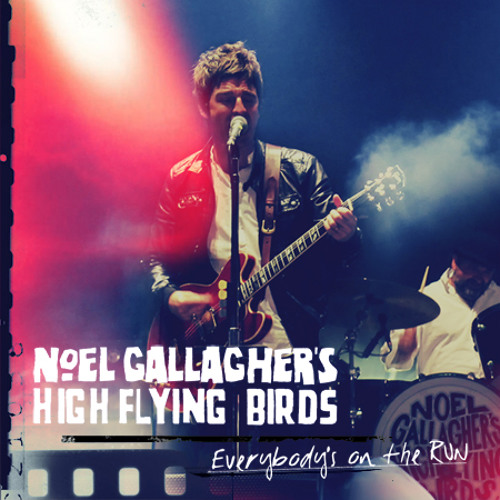 Noel Gallagher's High Flying Birds - (It's Good) To Be Free