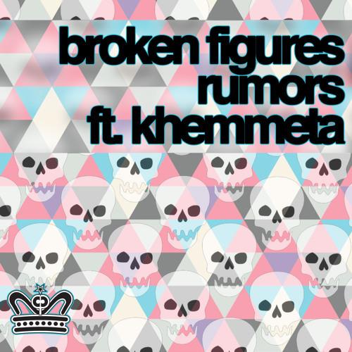 Broken Figures - Rumors (feat. Khemmeta)