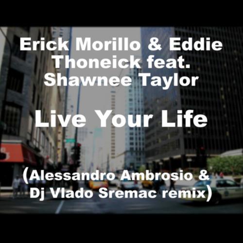 Erick Morillo - Live Your Life