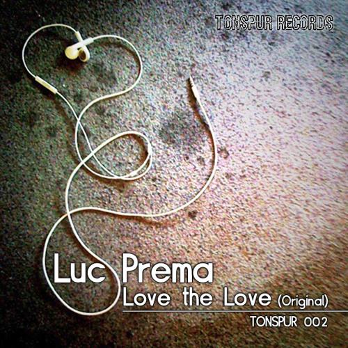 Luc Prema - Love the Love (Original)