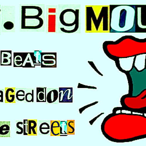 Mr  Big Mouth - Phat Beats Armageddon On The Streets by Mr  Big