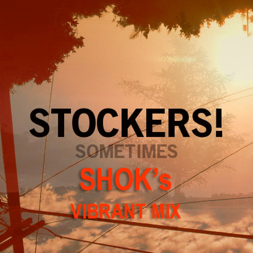 Stockers - Sometimes (Shok's Vibrant Mix)