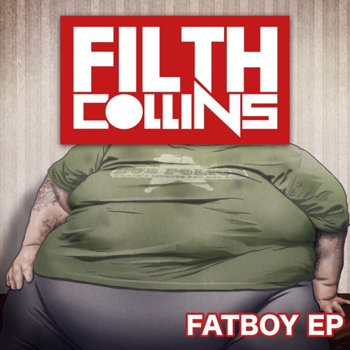 Filth Collins - Fatboy Riddem