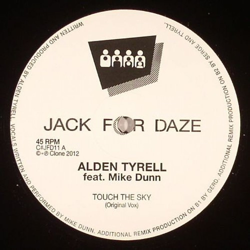 ALDEN TYRELL & MIKE DUNN - TOUCH THE SKY (GERD REMIX) OUT NOW ON CLONE JACK FOR DAZE!