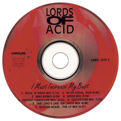 Lords of Acid: I Must Increase My Bust (Detroit Hardcore Mix) (1992) CAROL 2525