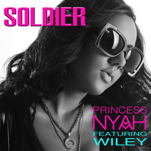 Soldier - Princess Nyah FT Wiley