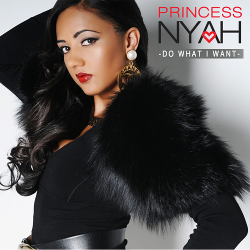 Princess Nyah - Do What I Want