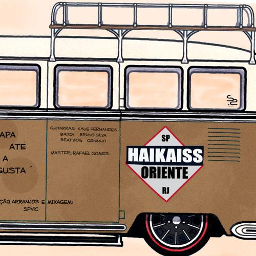 Haikaiss Part Oriente - Lapa até a Augusta (Prod. SPVIC)