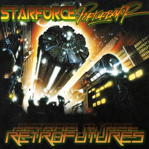 STARFORCE and PERTURBATOR - Retrofutures