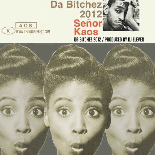 Da Bitchez 2012 (Produced by DJ Eleven)