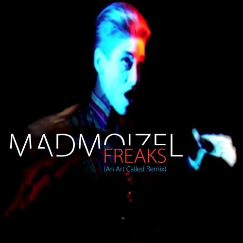 Mad Moizel -Freaks (AnArtCalled Remix)