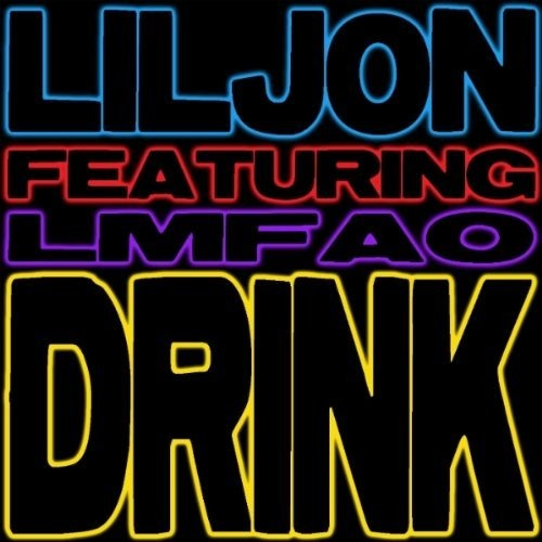DRINK (DIRTY) (FEATURING LMFAO)