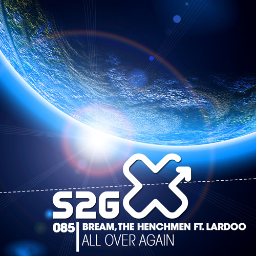Bream & The Henchmen Ft. Lardoo - All Over Again (Protoxic Remix) [S2G PRODUCTIONS]