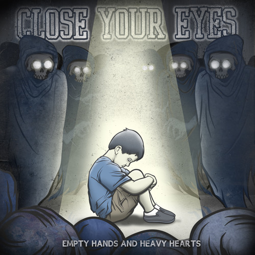 CLOSE YOUR EYES - Hope Slips Away (The World Is Ours To Change)