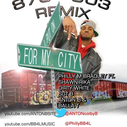 870 903 Remix Philly M Bradley Feat. Shawnirika, Dirty White, SGT. B, Anton B, & Balla T