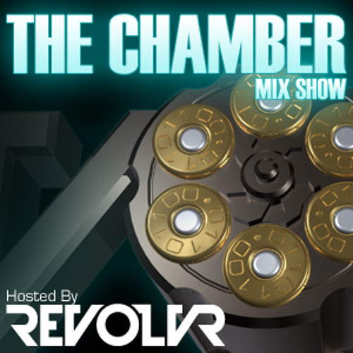 Revolvr - The Chamber Podcast #8: Revolvr In The Mix
