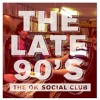 The Ok Social Club - The Late 90's (Released July 9th 2012)