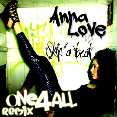 Anna Love - Skip a Beat (ONE4ALL Remix) - AfroMonk.com Exclusive