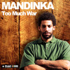 Mandinka | Too Much War | Weedy G Soundforce 2012
