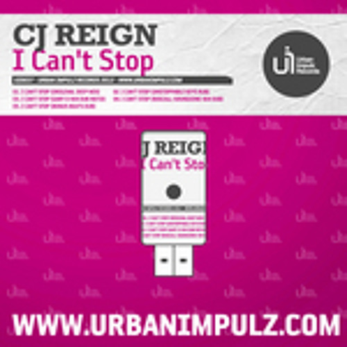 CJ Reign - I Can't Stop EP :: Available on Juno & Smashintracks.com !