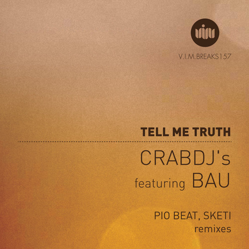 [OUT NOW] Crab DJ's feat. Bau - Tell Me Truth (Sketi Rmx) [OUT NOW!]