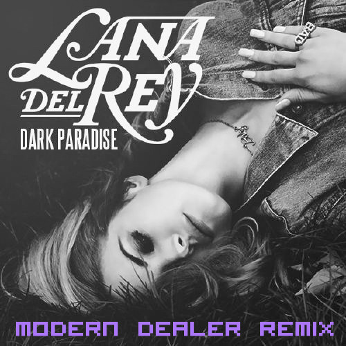 "Wake up - ""Dark Paradise"" Lana Del Rey (Modern Dealer Remix) feat Bury"