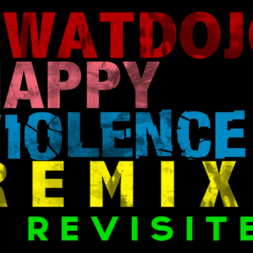 Dada Life - Happy Violence (Swatdojo Remix) - Revisited