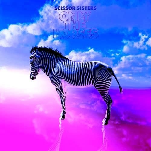 SCISSOR SISTERS/HORSES RAUHOFER BIG ROOM ANTHEM