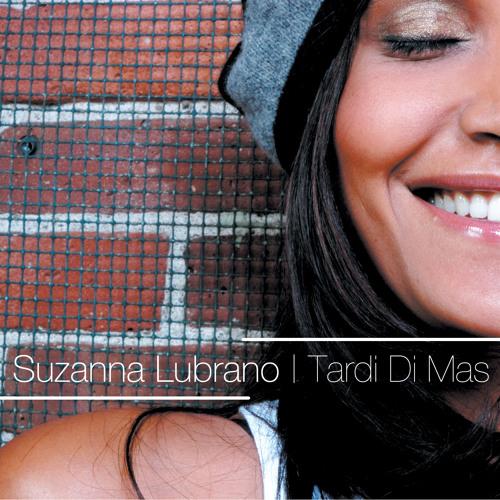 Suzanna Lubrano - Tardi Di Mas