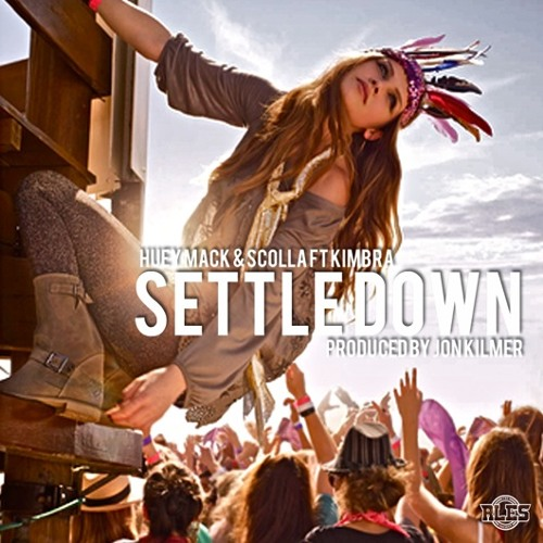 Huey Mack - Settle Down (Ft. Scolla & Kimbra)