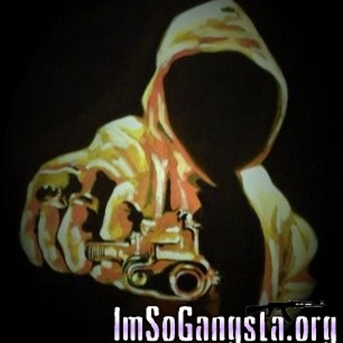 04 - Be a Gangsta