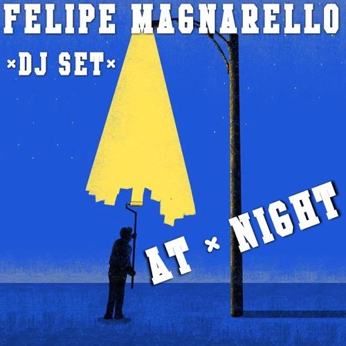 Felipe Magnarello - AT NIGHT | *DJ SET* [TECH HOUSE / TECHNO ]