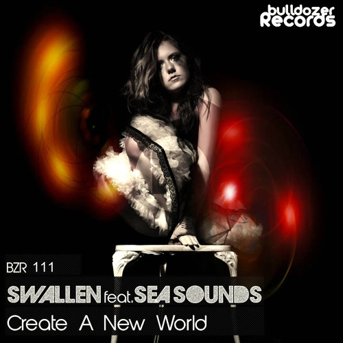 Swallen Feat. Sea Sounds - Create A New World (Vocal Mix)