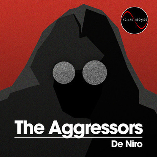 De Niro - The Aggressors - Out Now