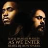 Nas & Damian Marley - As we enter remix Dj Iron Sparks