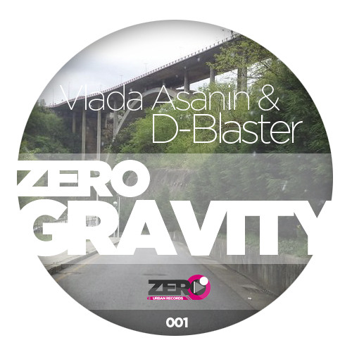 Vlada Asanin & D-Blaster - Zero Gravity ( OUT NOW )