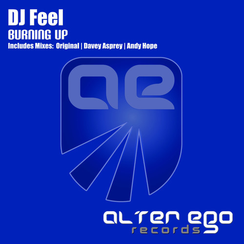 DJ Feel - Burning Up (Davey Asprey Remix) [Alter Ego Records]