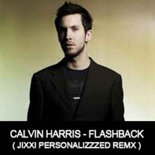 Calvin Harris - Flashback (  Jixxi Remix  )