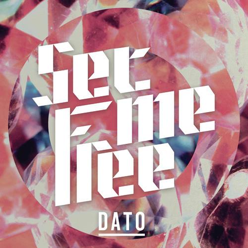DATO - Set Me Free (Original Mix) [preview]