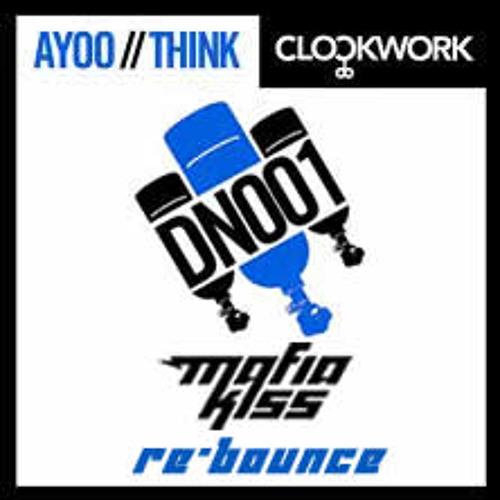 Clockwork - AYOO (Mafia Kiss Re-Bounce) - FREE DOWNLOAD