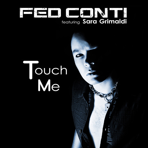 Touch Me (Dubstep Mix)feat. Sara Grimaldi