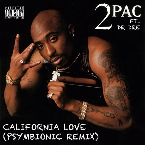 2pac ft. Dr Dre - California Love (Psymbionic Remix) [FREE DL]