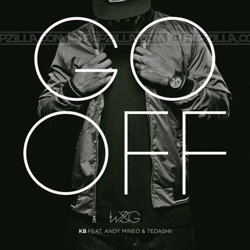 KB - Go Off (feat. Andy Mineo, Tedashii)