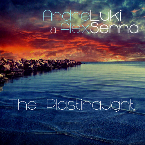 Andre Luki & Alex Senna - The Plastinaught (Original Mix)